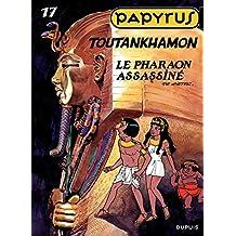 Papyrus - Tome 17 - TOUTANKHAMON (French Edition)