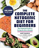 #1: The Complete Ketogenic Diet for Beginners: Your Essential Guide to Living the Keto Lifestyle