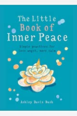 Little Book of Inner Peace: Simple practices for less angst, more calm Paperback
