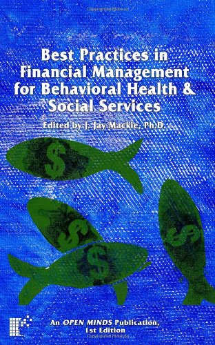 Best Practices In Financial Management For Behavioral Health & Social Services: An Open Minds Publication