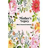 """Our Mother's Legacy: Mum's Memory Book, Treasured Memories, Memoirs Log, Journal, A Keepsake Notebook For Mothers To Fill In, Includes Memorable Event Calendar, Perfect Birthday, Anniversary And Mothers Day Gifts For Mom, Grandmothers, 6""""x9"""" Paperback"""