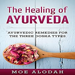 The Healing of Ayurveda