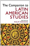 The Companion to Latin American Studies 1st Edition
