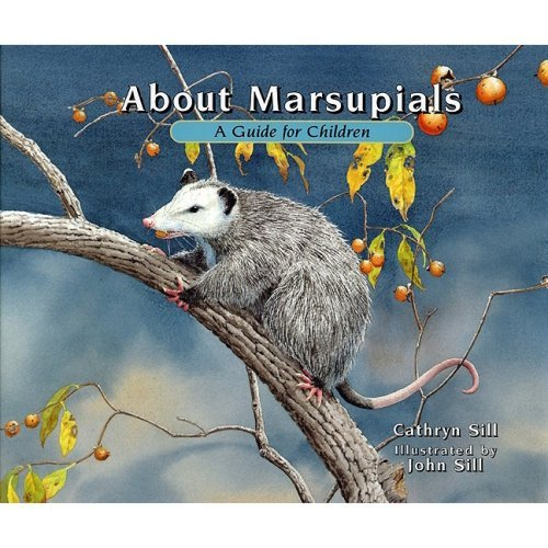 About Marsupials: A Guide for Children (About... (Peachtree)) by Cathryn Sill - Peachtree Mall