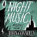 Night Music: Nocturnes 2 Audiobook by John Connolly Narrated by Gareth Armstrong, Jeff Harding, Penelope Rawlins, Luke Thompson