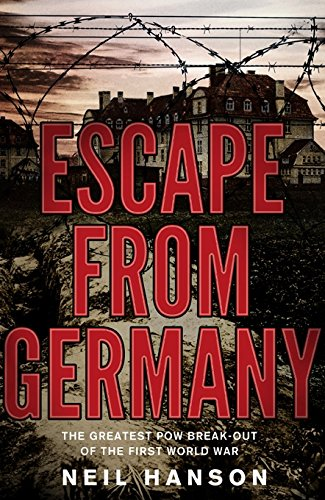 Download Escape from Germany: The Greatest POW Break-Out of the First World War pdf epub