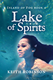 Lake of Spirits (Island of Fog, Book 4)