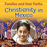 Christianity in Mexico, Frances Hawker and Noemi Paz, 0778750078