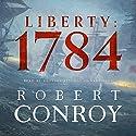 Liberty: 1784 Hörbuch von Robert Conroy Gesprochen von: Bronson Pinchot