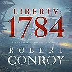 Liberty: 1784 | Robert Conroy