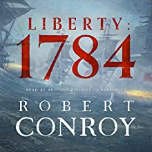 Liberty: 1784 Audiobook by Robert Conroy Narrated by Bronson Pinchot