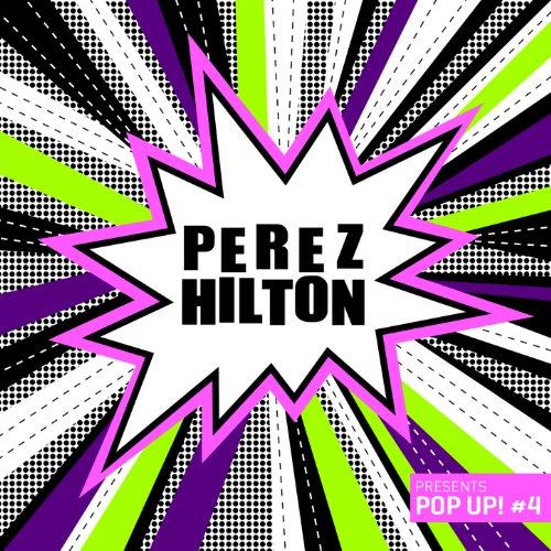 Perez Hilton Presents  Pop Up   4