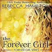 The Forever Girl: Forever Girl, Book 1 | Rebecca Hamilton
