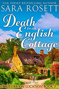 Death in an English Cottage (Murder on Location Book 2) by [Rosett, Sara]