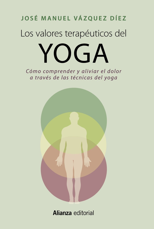 Los valores terapéuticos del yoga : cómo comprender y ...