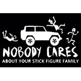 Nobody Cares About Your Stick Figure Family, All Stick Figure Decals, Please Message Us for Custom Decals (H 5.5 by L 9 Inche