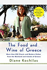 The Food and Wine of Greece: More Than 300 Classic and Modern Dishes from the Mainland and Islands Paperback