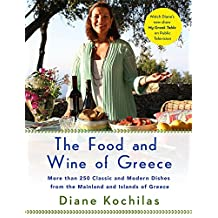 The Food and Wine of Greece: More Than 250 Classic and Modern Dishes from the Mainland and Islands of Greece