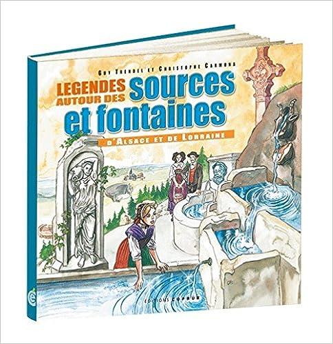 Téléchargement Légendes autour des sources et fontaines d'Alsace et de Lorraine pdf, epub