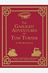 The Gaslight Adventures of Tom Turner: The Omnibus Edition Paperback – May 2, 2014 Paperback