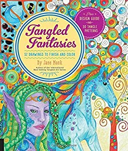 Tangled Fantasies: 52 Drawings to Finish and Color (Tangled Color and Draw) by Jane Monk (2016-06-15)