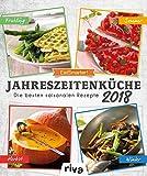 Jahreszeitenküche 2018: Die besten saisonalen Rezepte. Wochenkalender