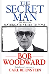 The Secret Man: The Story of Watergate's Deep Throat Hardcover