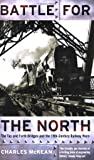 Battle for the North: The Tay and Forth Bridges and the 19th-Century Railway Wars: The Building of the Tay and Forth Bridges and the 19th Century Railway Wars