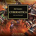 Cybernetica: A Horus Heresy Novella Audiobook by Rob Sanders Narrated by Jonathan Keeble