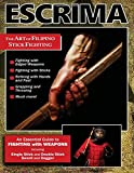 img - for Escrima: The Art of Filipino Stick Fighting: An Essential Guide to FIGHTING with WEAPONS book / textbook / text book