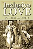 Inclusive Love, William L. Forst, 1439234566