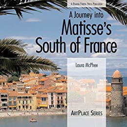 A Journey Into Matisses South of France (ArtPlace)