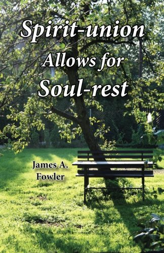 Spirit-union Allows for Soul-rest (Fowler Stages Of Faith)