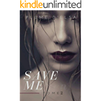 Save me: Tome 2 (French Edition)