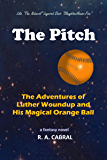 The Pitch: The Adventures of Luther Woundup and His Magical Orange Ball