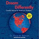 Dream Differently: Candid Advice for America's Students Audiobook by Dr. Vince M. Bertram Narrated by Mike Norgaard