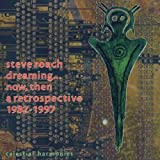 Dreaming Now..Then by Steve Roach (2001-02-01)