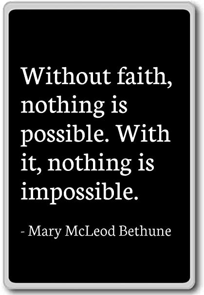 Mary Mcleod Bethune Quotes Awesome Amazon Without Faith Nothing Is Possible Wit Mary McLeod