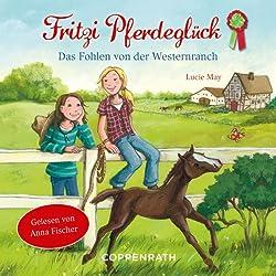 Das Fohlen von der Westernranch (Fritzi Pferdeglück 1)