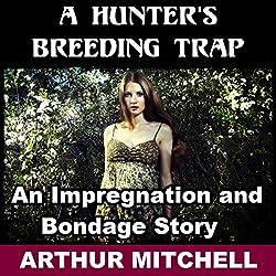 A Hunter's Breeding Trap