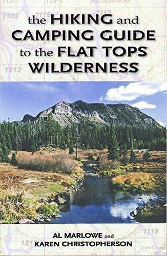 The Hiking and Camping Guide to Colorado's Flat Tops Wilderness (The Pruett Series) by Al Marlowe (Flat Tops Wilderness)