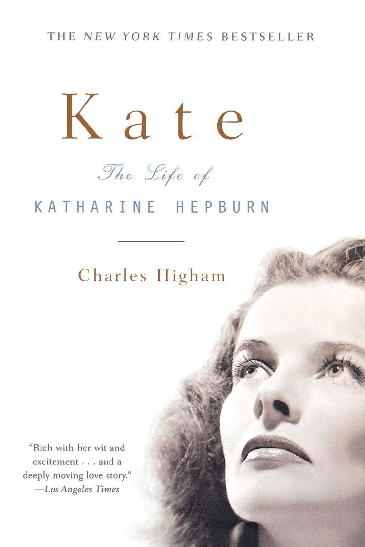 Kate: The Life of Katharine Hepburn: Charles Higham: 9780393325980: Amazon.com: Books