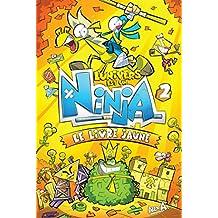 L'Univers est un Ninja 2: Le livre jaune (Univers Est Un Ninja -L')