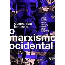 O Marxismo Ocidental. Como Nasceu, Como Morreu, Como Pode Renascer