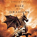 Rise of the Dragons: Kings and Sorcerers, Book 1 Hörbuch von Morgan Rice Gesprochen von: Wayne Farrell
