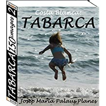 Costa Blanca: TABARCA (150 images) (1) (French Edition)