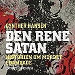 Den rene satan: Historien om mordet i Damgade | Gynther Hansen