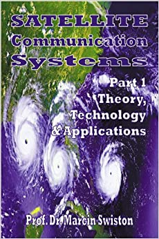 Satellite Communication Systems: Theory, Technology and Applications Pt. 1