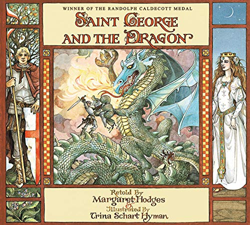 Saint George and the Dragon: Margaret Hodges, Trina Schart Hyman ...