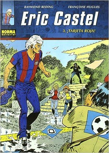 Eric Castel 3 tarjeta roja/ Red Card (Spanish Edition ...